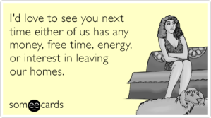 money-time-introvert-friends-stay-home-funny-ecard-y3w